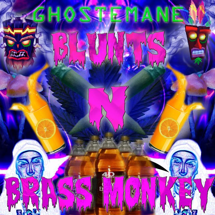 ghostemane Blunts n Brass monkey
